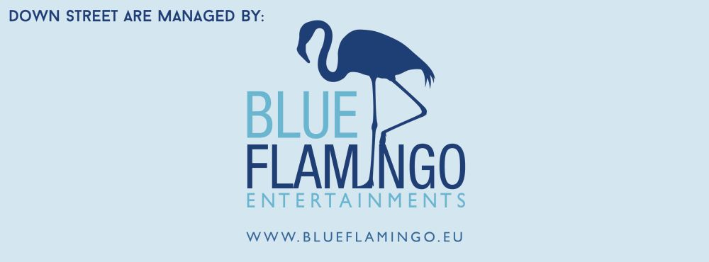 Down street are managed by Blue Flamingo Entertainments